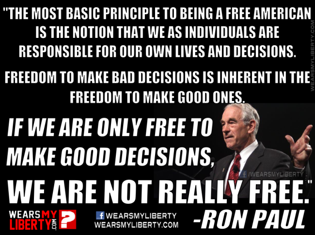Ron Paul We Are Free To Make Bad Decisions