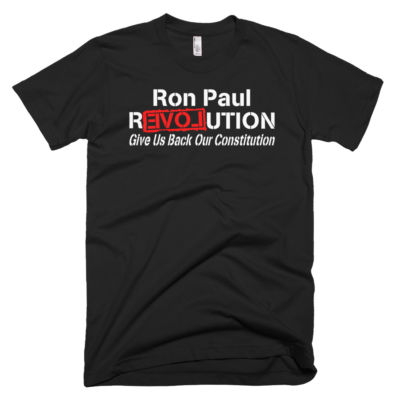 Ron Paul Revolution Give Us Back Our Constitution