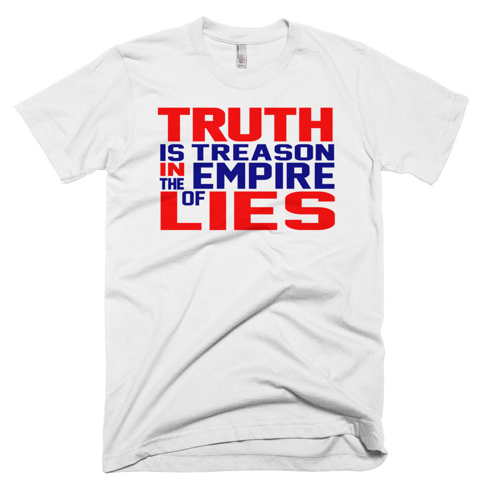 """Truth Is Treason In The Empire Of Lies"" Red, White & Blue T-Shirt"