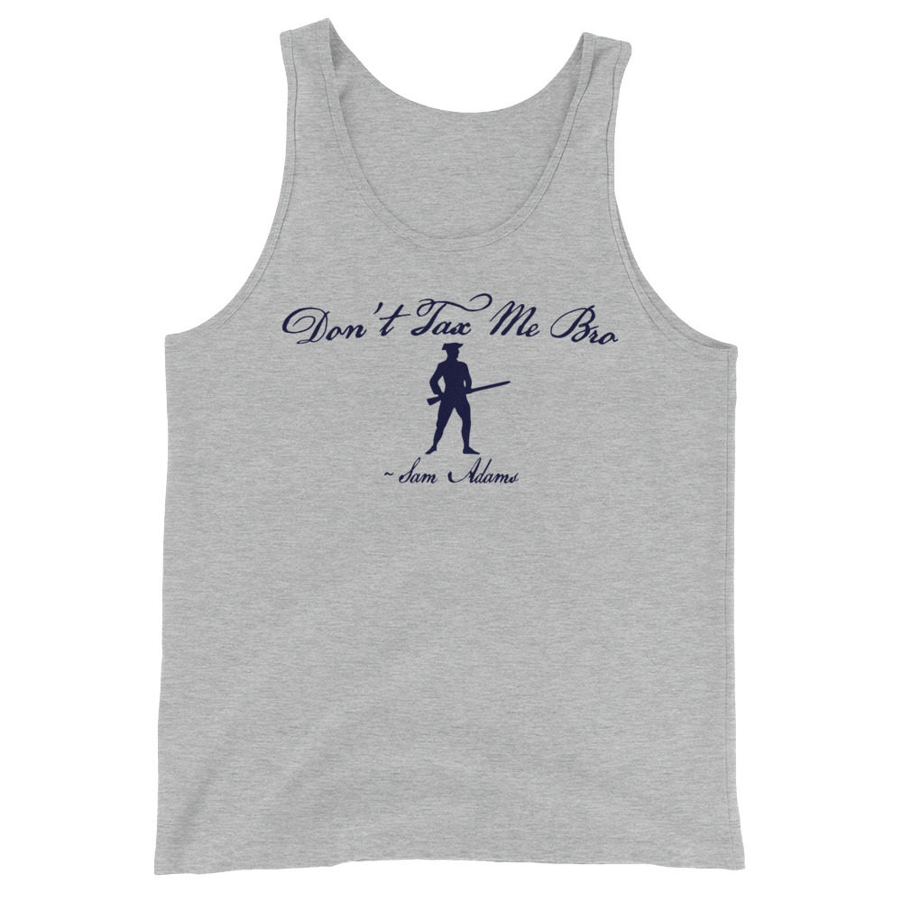 Don't Tax Me Bro - Sam Adams - Taxation Is Theft - Tank Top - Heather
