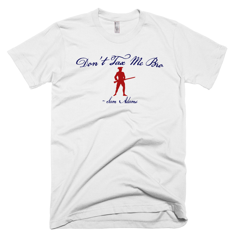 """Don't Tax Me Bro"" Taxation Is Theft - Red, White & Blue T-Shirt"