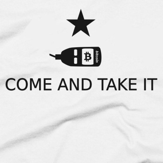 Bitcoin - Come And Take It - T-Shirt